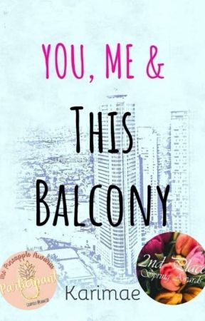 You, Me, and this Balcony (Completed) by aMAEzing30