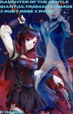 Daughter of the gentle giant( Ultraman Cosmos x Ruby Rose x Rwby) by Blackveil_Vaal_Hazak