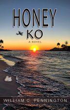 Honey Ko - A Novel by WillPennie