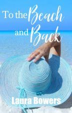 To the Beach and Back by SidneyBrooksBooks