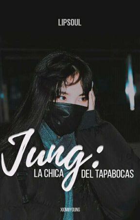 «JUNG: LA CHICA DEL TAPA BOCAS» © by Xiomiiyoung