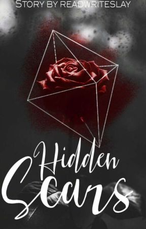 Hidden Scars (ON HOLD) by readwriteslay