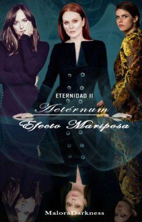 Aetérnum: Efecto Mariposa by MaloraDarkness
