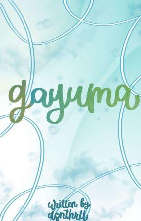 Gayuma (COMPLETED) by Binibining_Ilocana