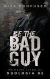 Be the Bad Guy #1   COMPLETO NA AMAZON cover