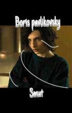 Boris pavlikovsky smut  by Finnxpavlikovsky