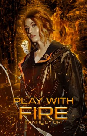 ➊︱PLAY WITH FIRE, the hunger games by povsitions