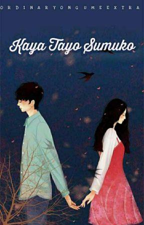 Kaya Tayo Sumuko by OrdinaryongUmeextra