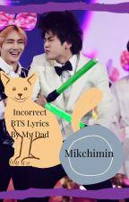 Incorrect BTS Lyrics By My Dad by Mikchimin