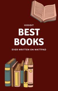 Best Books Ever Written On Wattpad cover