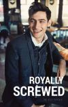 Royally Screwed (Finished) cover