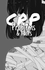 CRP PROBLEMS AND FACTS (THREAD)✔︎ by Sensuiiiii_11