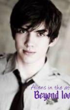 Aliens in the attic ; beyond love by RiyaandOnedirection