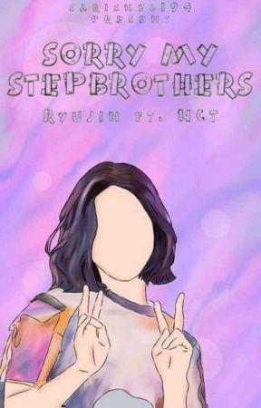 SORRY MY STEPBROTHERS [Ryujin Ft. NCT] by sarisnel194