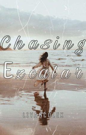 Chasing Ezcalar  by Liyahcolex