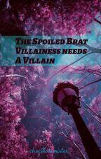 A Spoiled Brat Villainess Needs A Villain by chocolatemister