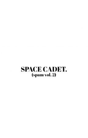 SPACE CADET ﹙SPAM VOL.2﹚ by melodreamas