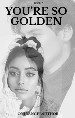 You're So Golden |H.S| by OnlyAngelAuthor