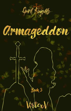 Spirit Knights: Armageddon (Book 3) [DRAFT VERSION] by VirtexV