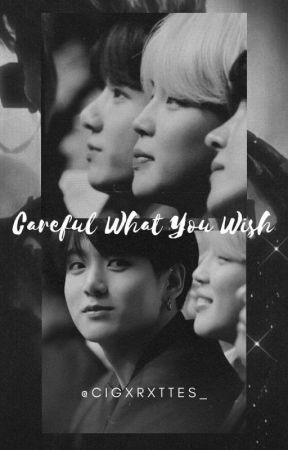 Careful What You Wish: Jikook Story✅ by JikookDestiny9597