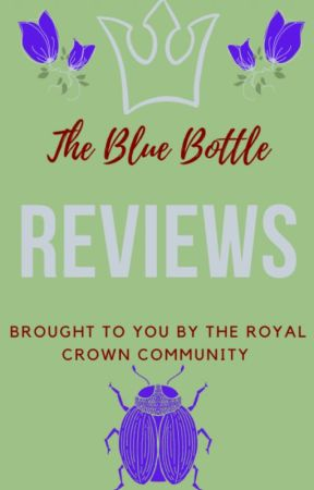 Royal Blue Bottle Reviews (On Hiatus Check Back Soon) by TheRoyalCrowns