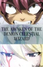 The Awaken of The Demon Celestial Wizard by dhefaran