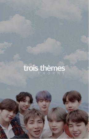 TROIS THÈMES by lhorny