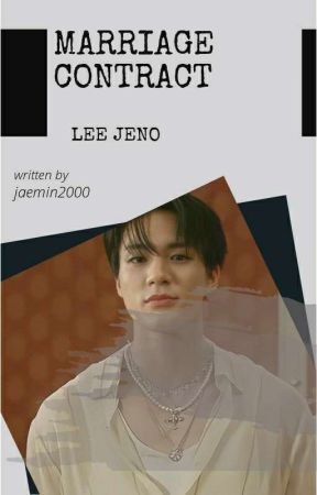 MARRIAGE CONTRACT x LEE JENO by jaemin2000