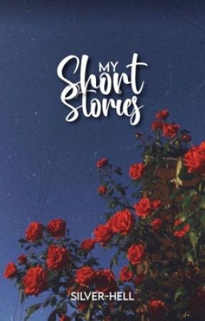 My Short Stories by silver-hell