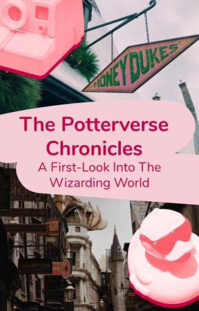 The Potterverse Chronicles - A First-Look Into The Wizarding World by WattpadPotterverse