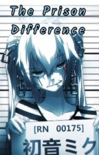 The Prison Difference by 27FreakQueen27