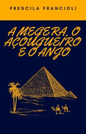 A MEGERA, O AÇOUGUEIRO E O ANJO by Prescila-Francioli1