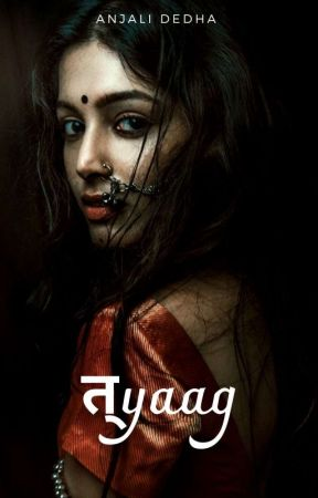 Tyaag | Coming soon | by Anjali_Dedha