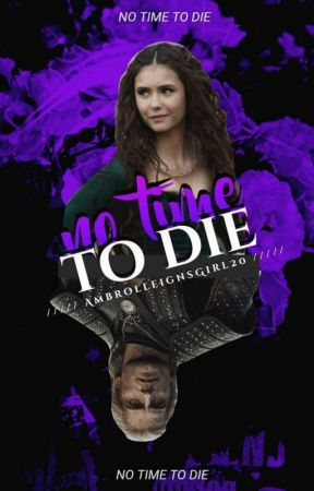 No Time To Die  by AmbrolleignsGirl20