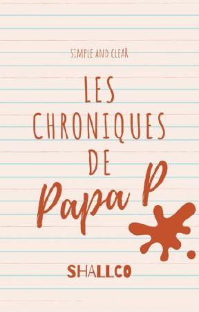 Les Chroniques de Papa P by shallco