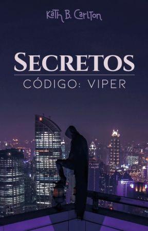 SECRETOS | Código: Viper by Kath_B_Carlton