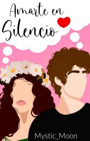 Amarte en silencio (Completa) [Editando]  by SarahyBV