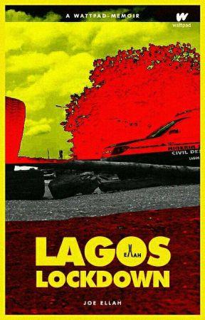 LAGOS LOCKDOWN (#WriteTogether Challenge) by LifeOfEllah