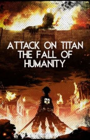 Attack On Titan : Fall of Humanity (AOT X OC) by DyingStormL