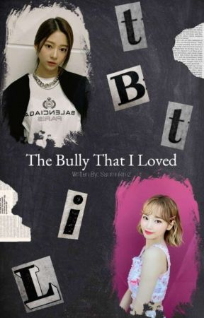 The Bully That I Loved || 2kim by ssamukimz