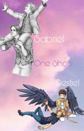 Sabriel and Destiel One Shots by equality_fan_fics