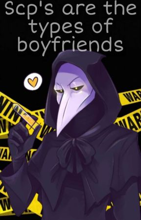 Scp's are the types of boyfriends by __S00nShit_Pills__