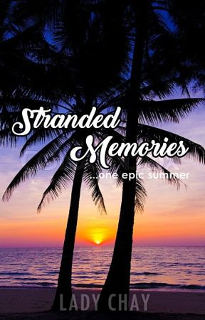 Stranded Memories (Short Story) by lady_chay
