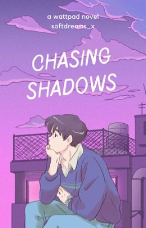 Chasing Shadows   ✓ Radish by authorwho19