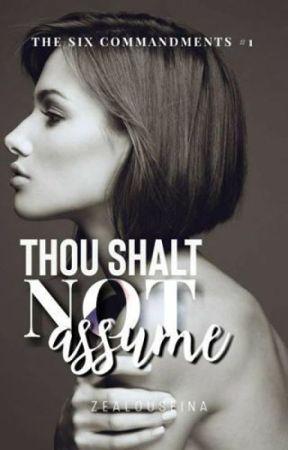 Thou Shalt Not Assume by ZealousEina