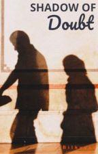 Shadow of Doubt by bilkyysu