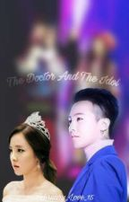 The Doctor and The Idol (Slow Update)  by February_Love_15