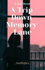 A Trip Down Memory Lane (GxG) by _GayRights_