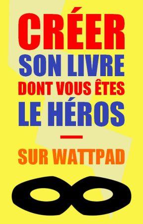 Créer Un Livre Dont Vous Êtes Le Héros Sur Wattpad by Emaneth
