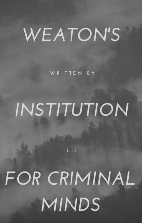 Weaton's Institution for Criminal Minds by kazookid4eva